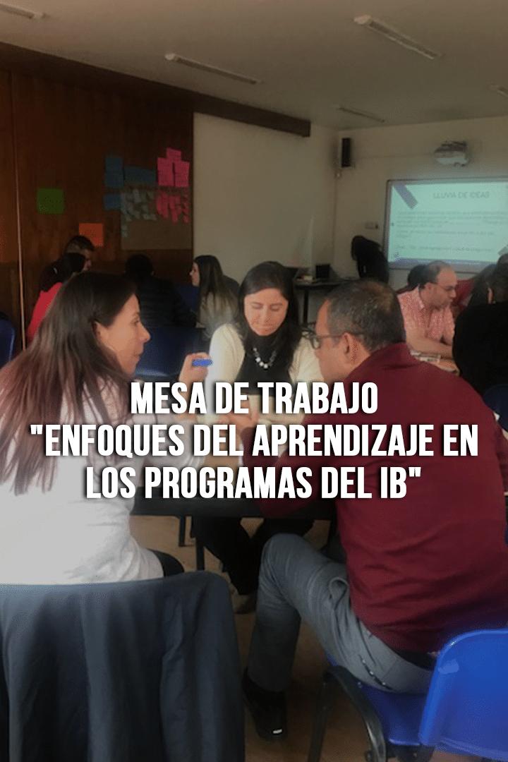 Mesa de trabajo Enfoques del Aprendizaje en los Programas del IB